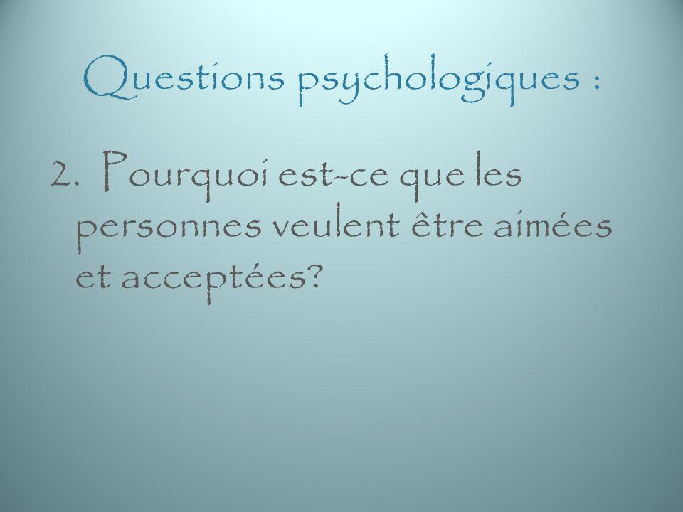 Questions psychologiques : 3. Pourquoi ont-elles peur de la rejection?