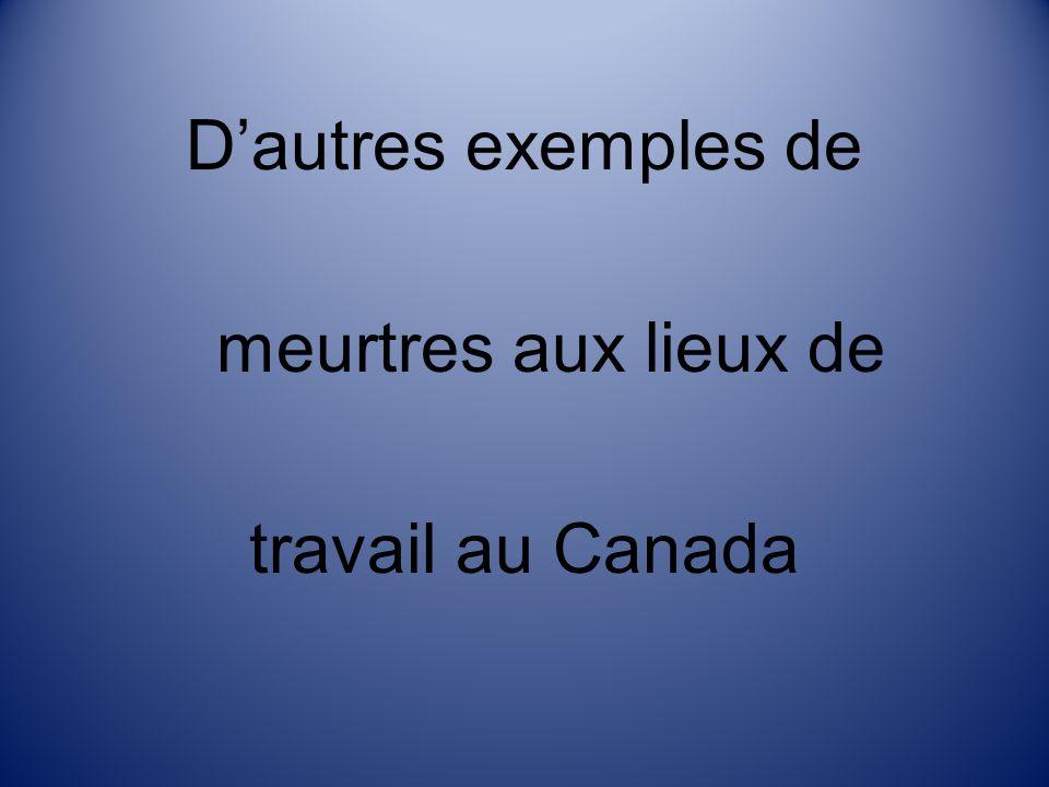 Dautres exemples de meurtres aux lieux de travail au Canada
