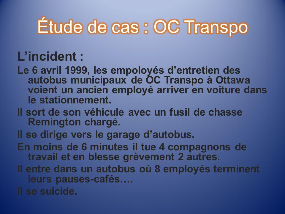 Lincident : Le 6 avril 1999, les empoloyés dentretien des autobus municipaux de OC Transpo à Ottawa voient un ancien employé arriver en voiture dans le stationnement.