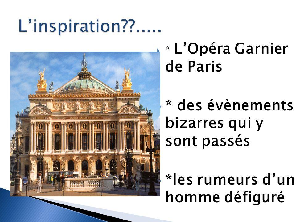 * LOpéra Garnier de Paris * des évènements bizarres qui y sont passés *les rumeurs dun homme défiguré