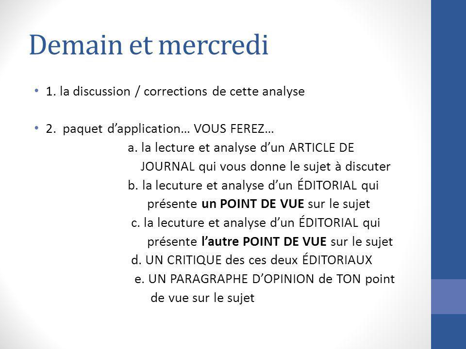 Demain et mercredi 1. la discussion / corrections de cette analyse 2. paquet dapplication… VOUS FEREZ… a. la lecture et analyse dun ARTICLE DE JOURNAL