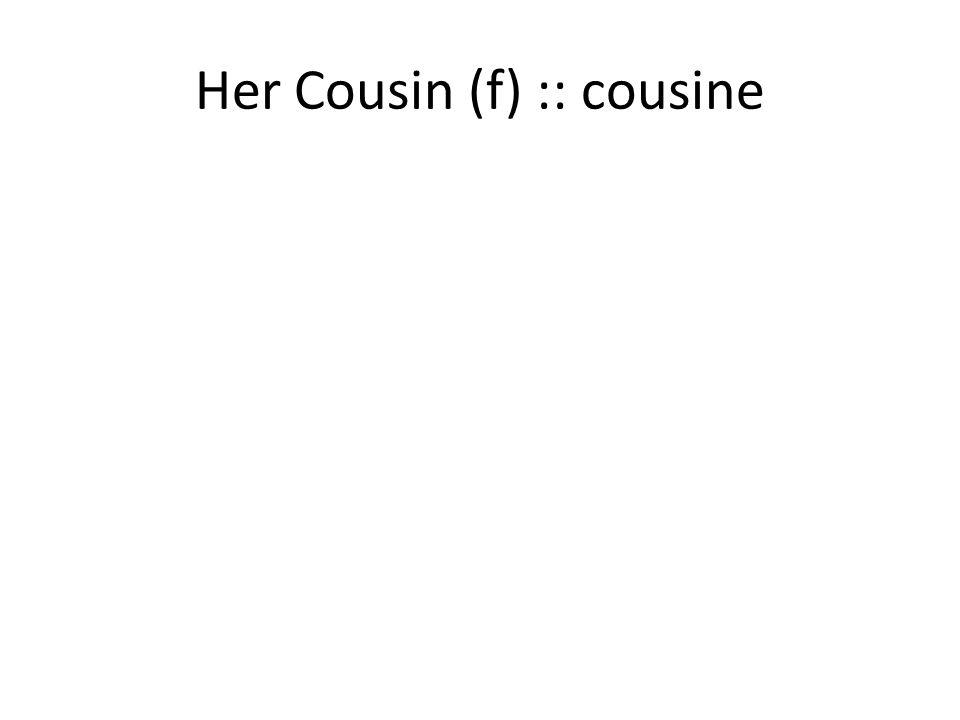 Her Cousin (f) :: cousine