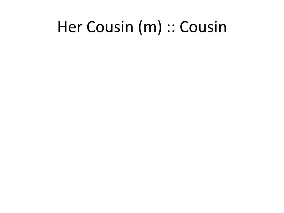 Her Cousin (m) :: Cousin