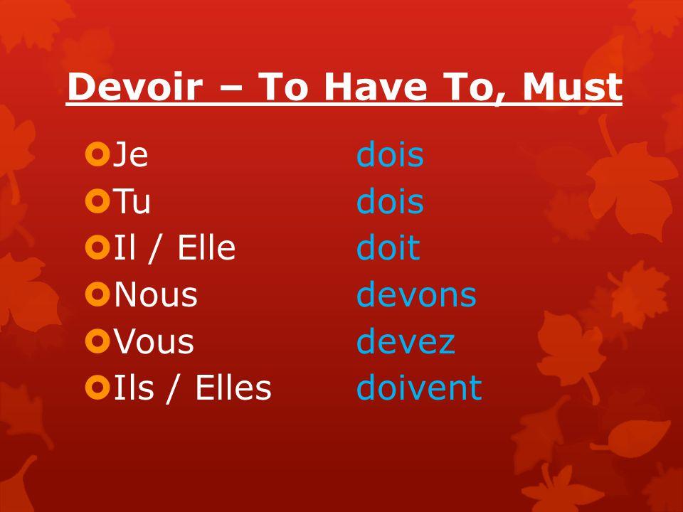 Devoir – To Have To, Must Jedois Tudois Il / Elledoit Nousdevons Vousdevez Ils / Ellesdoivent