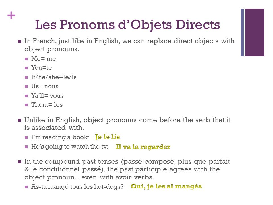 + Les Pronoms dObjets Directs In French, just like in English, we can replace direct objects with object pronouns.
