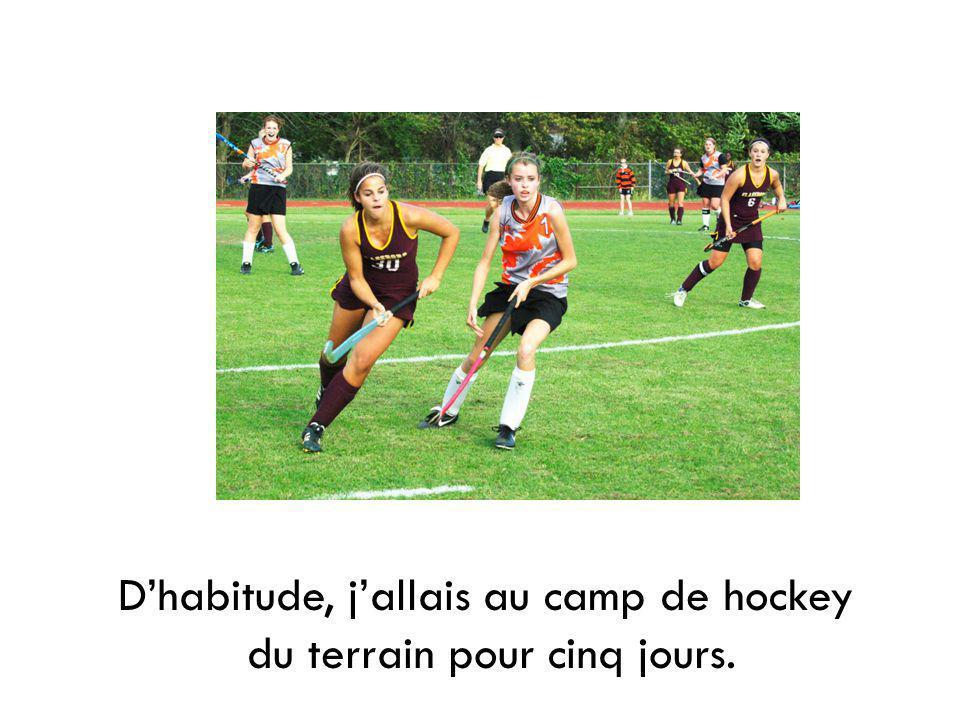 Dhabitude, jallais au camp de hockey du terrain pour cinq jours.