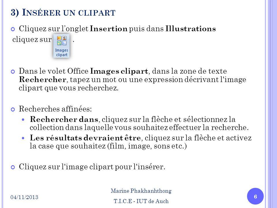 3) I NSÉRER UN CLIPART Cliquez sur longlet Insertion puis dans Illustrations cliquez sur. Dans le volet Office Images clipart, dans la zone de texte R