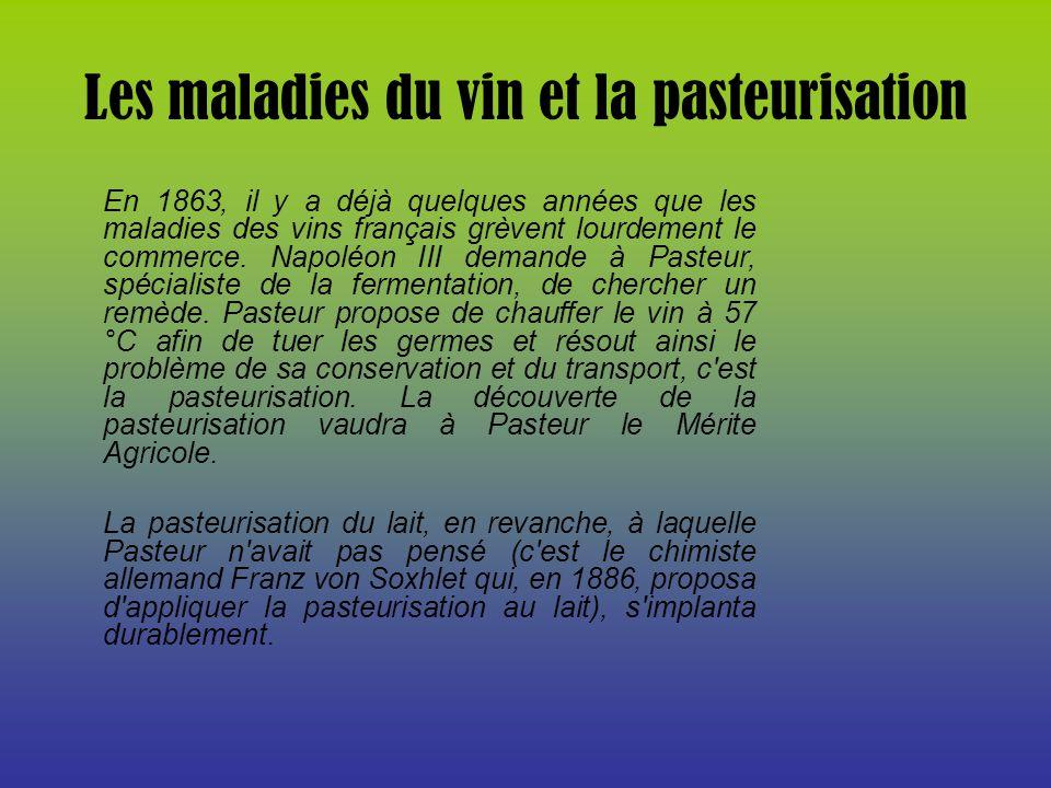 Les maladies du vin et la pasteurisation En 1863, il y a déjà quelques années que les maladies des vins français grèvent lourdement le commerce. Napol
