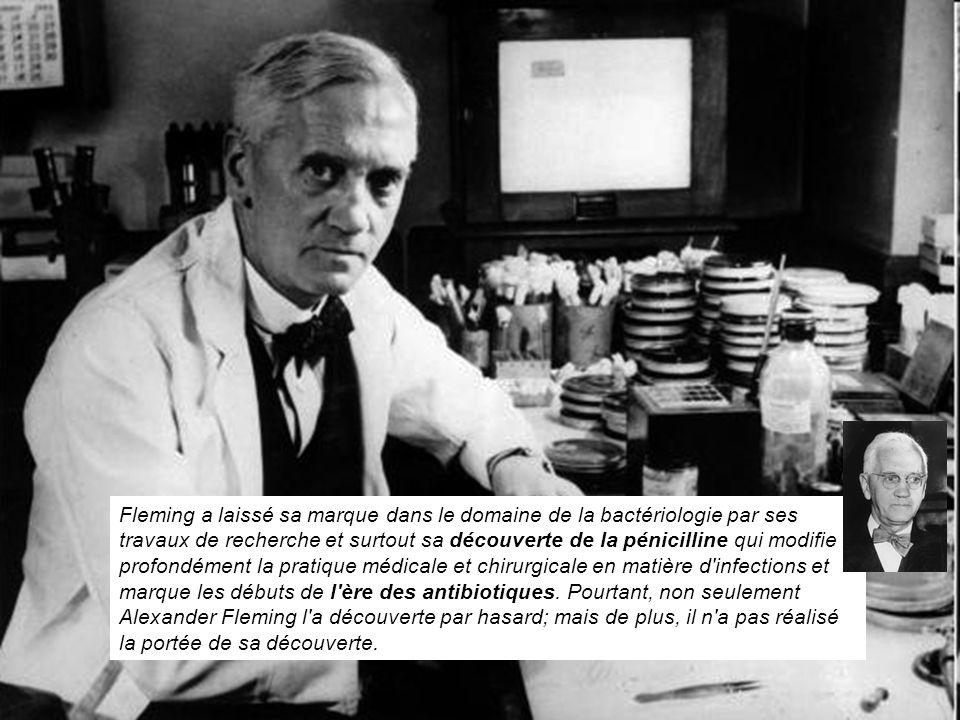 Fleming a laissé sa marque dans le domaine de la bactériologie par ses travaux de recherche et surtout sa découverte de la pénicilline qui modifie pro