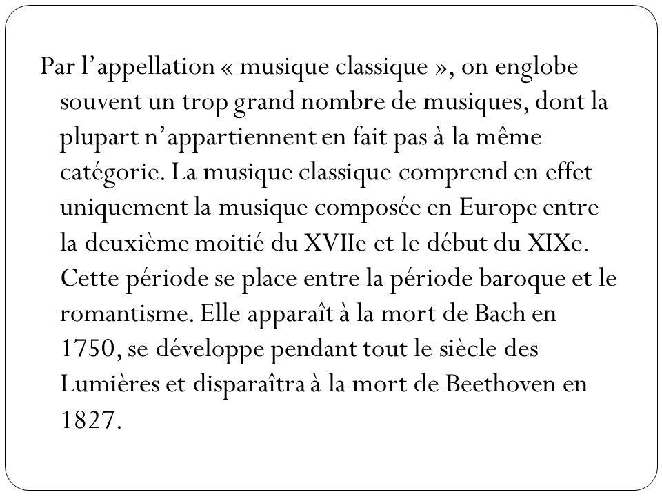 Par lappellation « musique classique », on englobe souvent un trop grand nombre de musiques, dont la plupart nappartiennent en fait pas à la même catégorie.