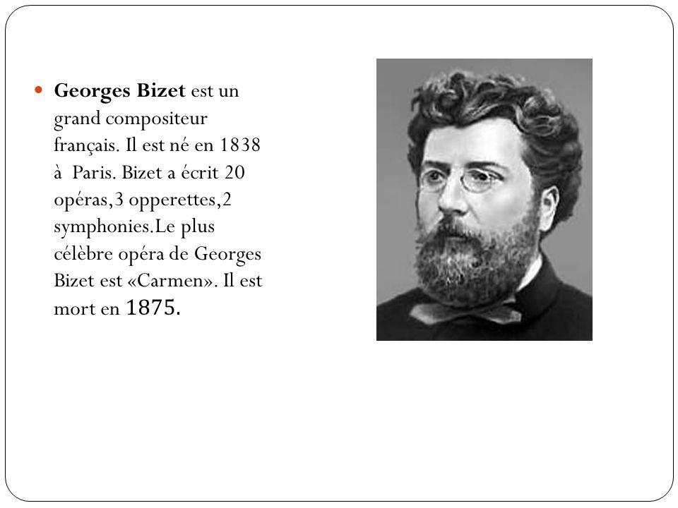 Georges Bizet est un grand compositeur français. Il est né en 1838 à Paris.