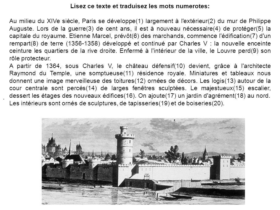 Lisez ce texte et traduisez les mots numerotes: Au milieu du XIVe siècle, Paris se développe(1) largement à l'extérieur(2) du mur de Philippe Auguste.