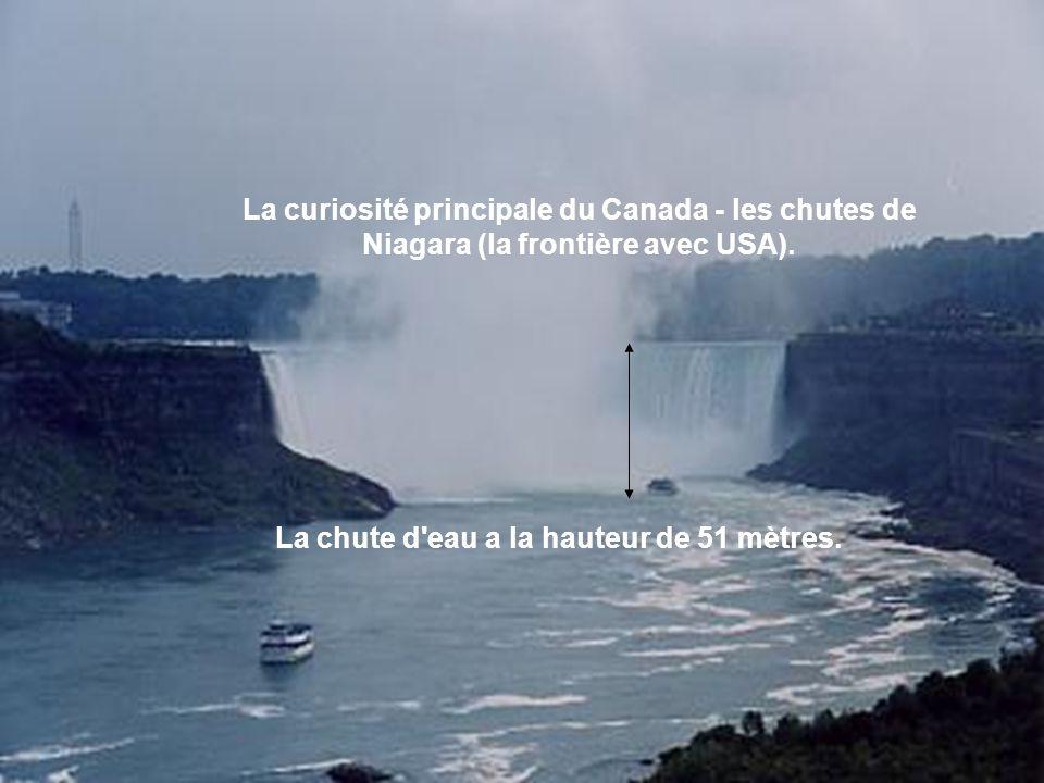Lа curiosité principale du Canada - les chutes de Niagara (la frontière avec USA). La chute d'eau a la hauteur de 51 mètres.