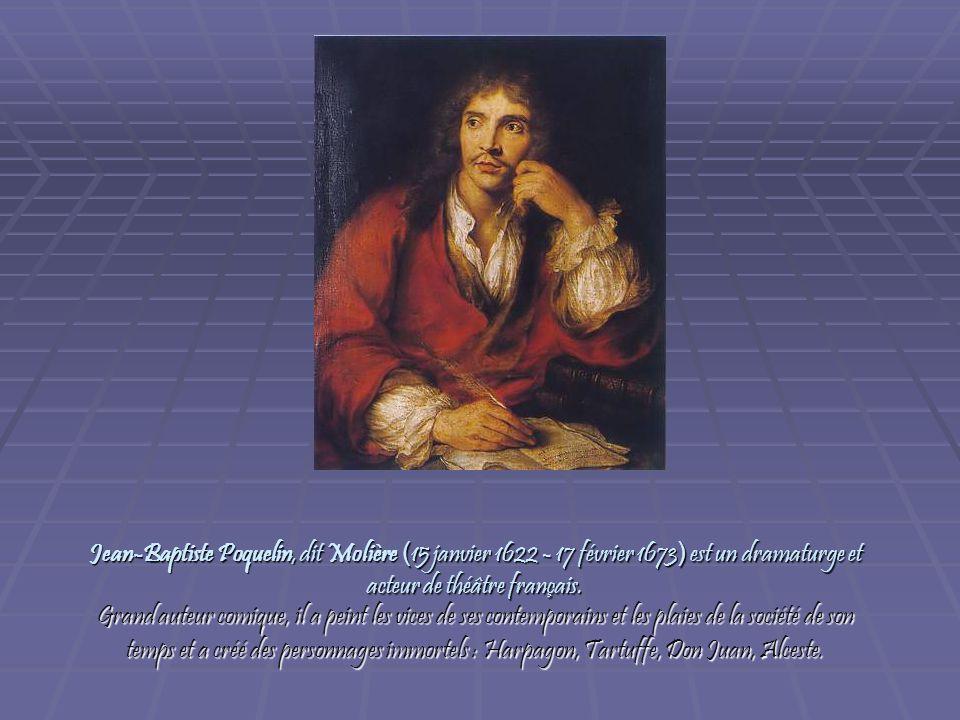 Jean-Baptiste Poquelin, dit Molière ( 15 janvier 1622 - 17 février 1673 ) est un dramaturge et acteur de théâtre français. Grand auteur comique, il a