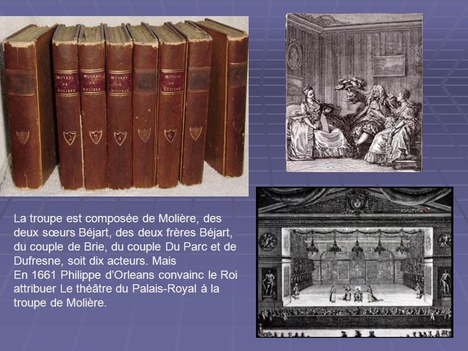 La troupe est composée de Molière, des deux sœurs Béjart, des deux frères Béjart, du couple de Brie, du couple Du Parc et de Dufresne, soit dix acteur