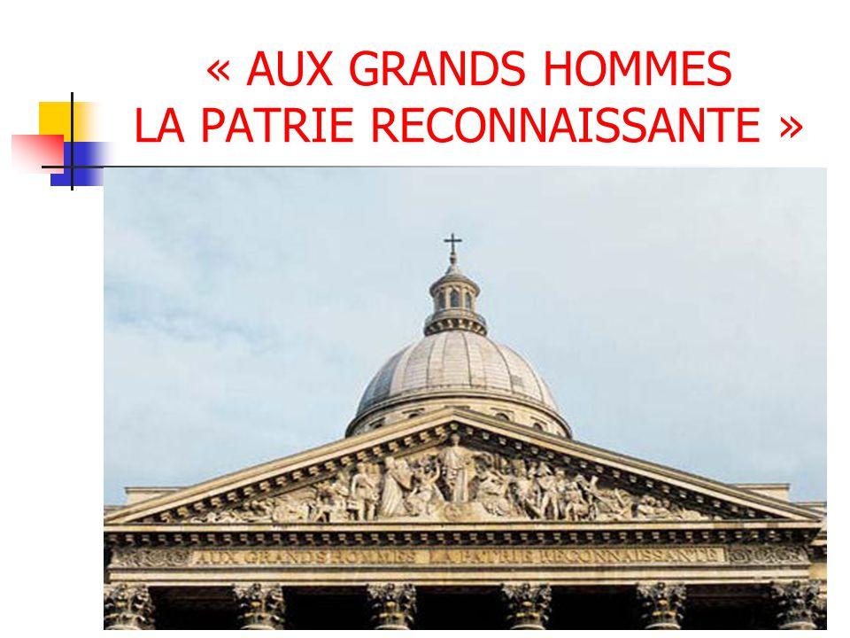 « AUX GRANDS HOMMES LA PATRIE RECONNAISSANTE »