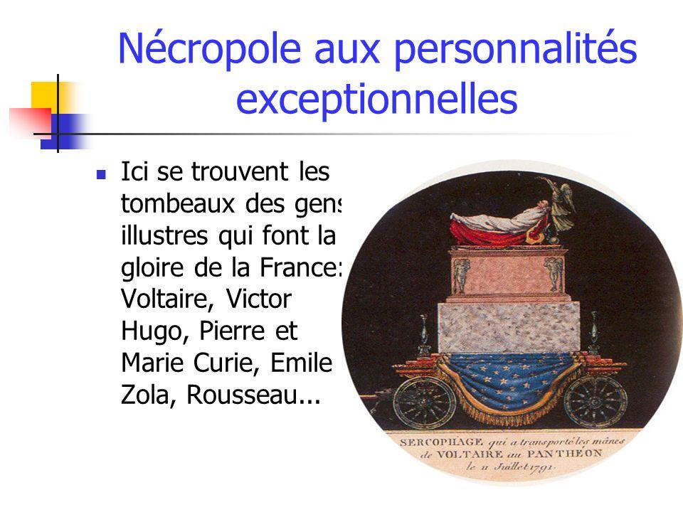 Nécropole aux personnalités exceptionnelles Ici se trouvent les tombeaux des gens illustres qui font la gloire de la France: Voltaire, Victor Hugo, Pierre et Marie Curie, Emile Zola, Rousseau...
