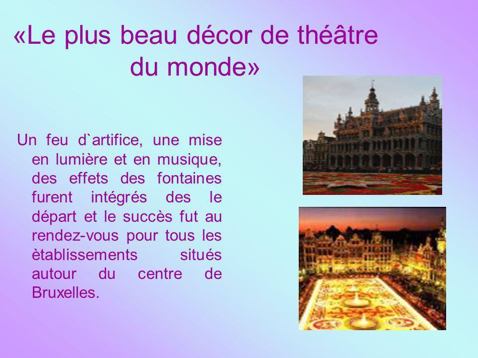 «Le plus beau décor de théâtre du monde» Un feu d`artifice, une mise en lumière et en musique, des effets des fontaines furent intégrés des le départ