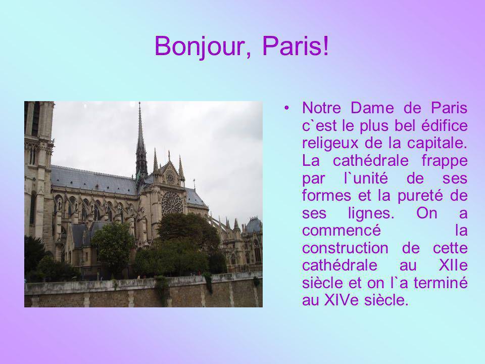 Bonjour, Paris! Notre Dame de Paris c`est le plus bel édifice religeux de la capitale. La cathédrale frappe par l`unité de ses formes et la pureté de