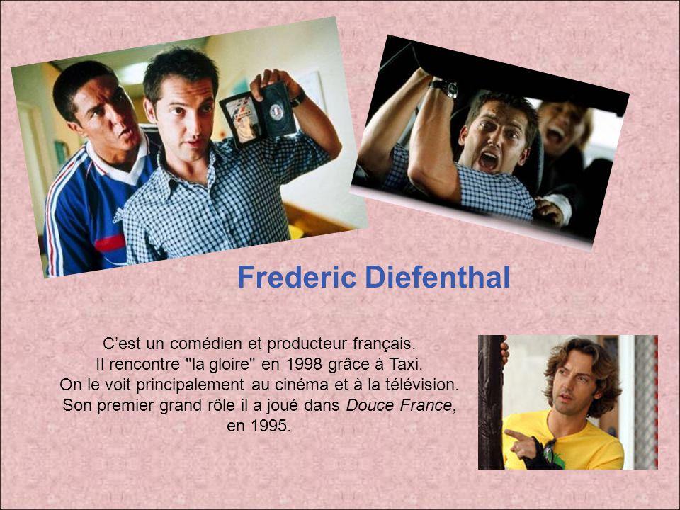 Frederic Diefenthal Cest un comédien et producteur français.
