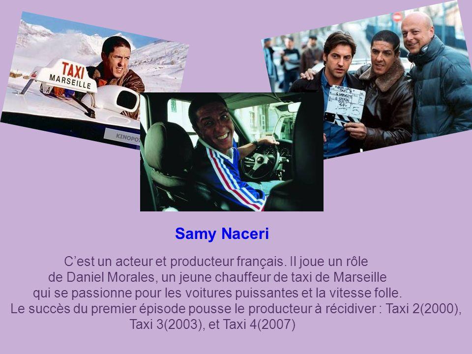 Samy Naceri Cest un acteur et producteur français.