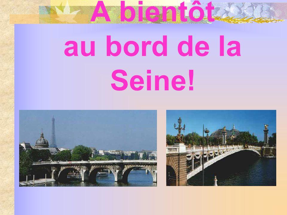 A bientôt au bord de la Seine!
