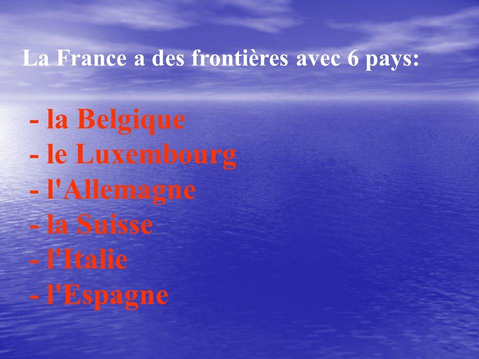 La France a des frontières avec 6 pays: - la Belgique - le Luxembourg - l'Allemagne - la Suisse - l'Italie - l'Espagne