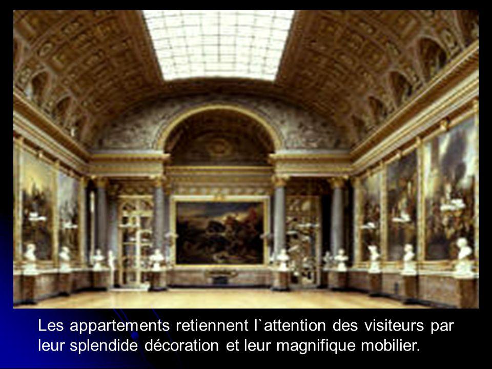 Les appartements retiennent l`attention des visiteurs par leur splendide décoration et leur magnifique mobilier.