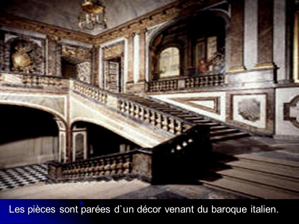 Les pièces sont parées d`un décor venant du baroque italien.
