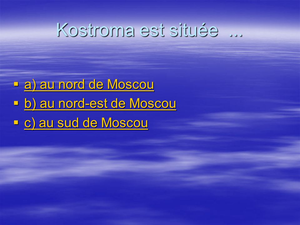 Kostroma est située...
