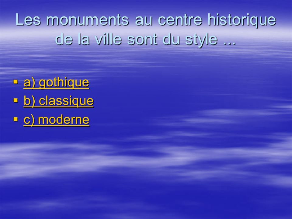 Les monuments au centre historique de la ville sont du style...