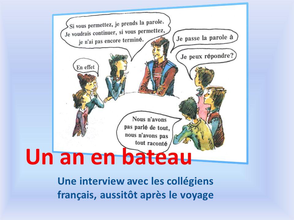 Un an en bateau Une interview avec les collégiens français, aussitôt après le voyage
