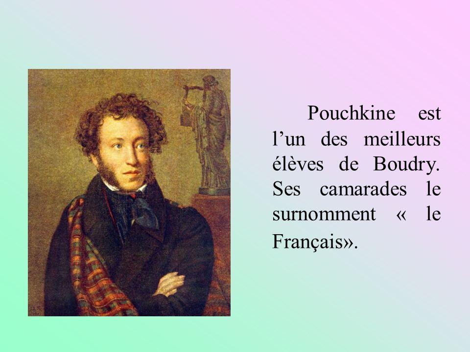 Pouchkine est lun des meilleurs élèves de Boudry. Ses camarades le surnomment « le Français».