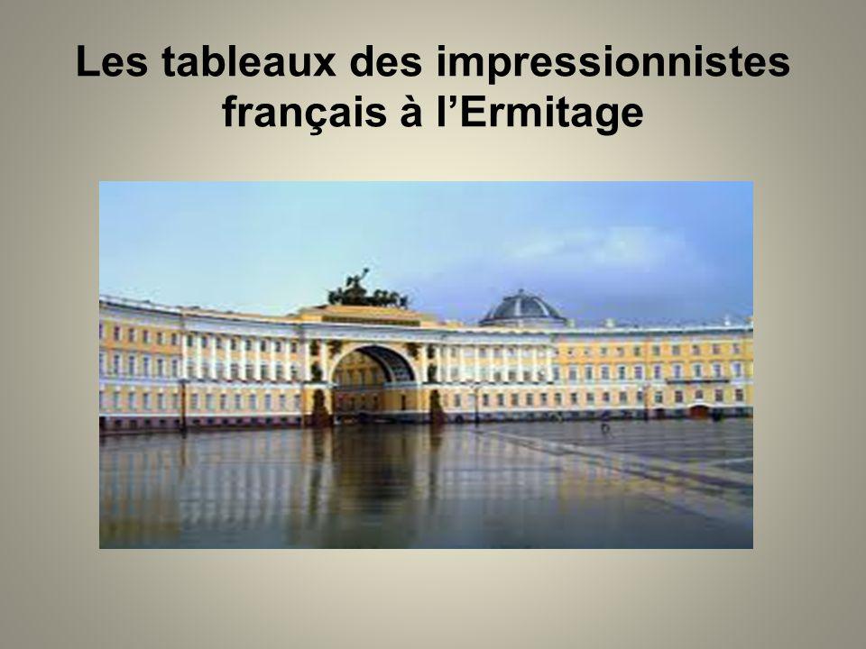 Les tableaux des impressionnistes français à lErmitage