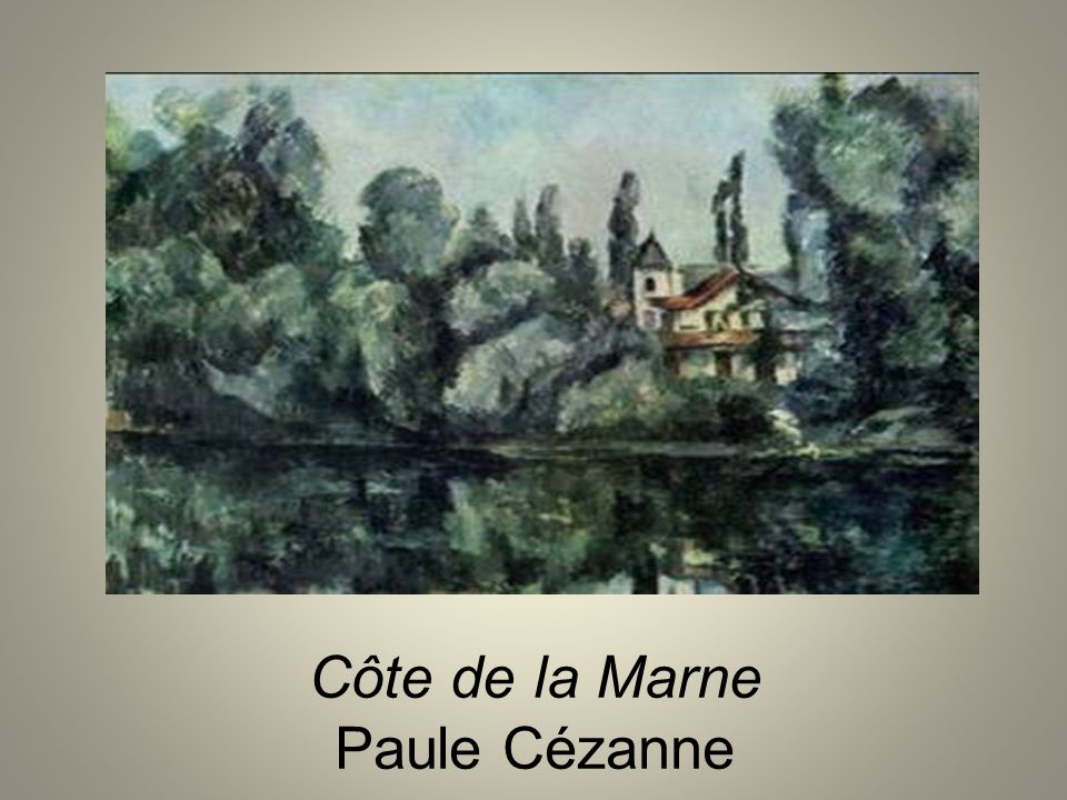 Côte de la Marne Paule Cézanne