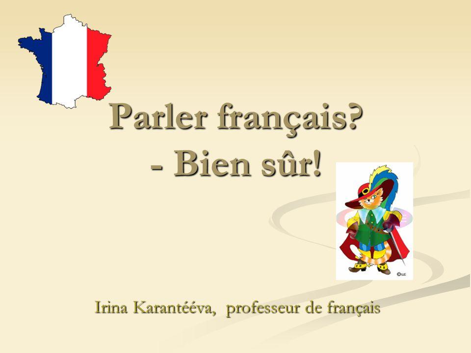 Parler français? - Bien sûr! Irina Karantééva, professeur de français
