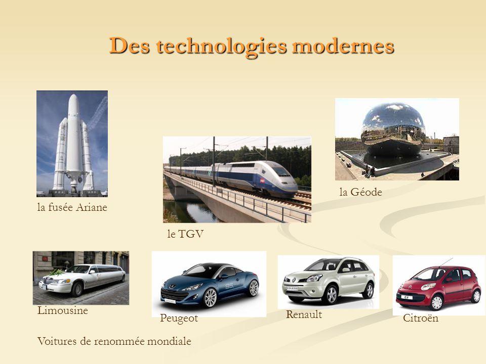 Des technologies modernes la fusée Ariane le TGV Limousine Peugeot Renault Citroën Voitures de renommée mondiale la Géode