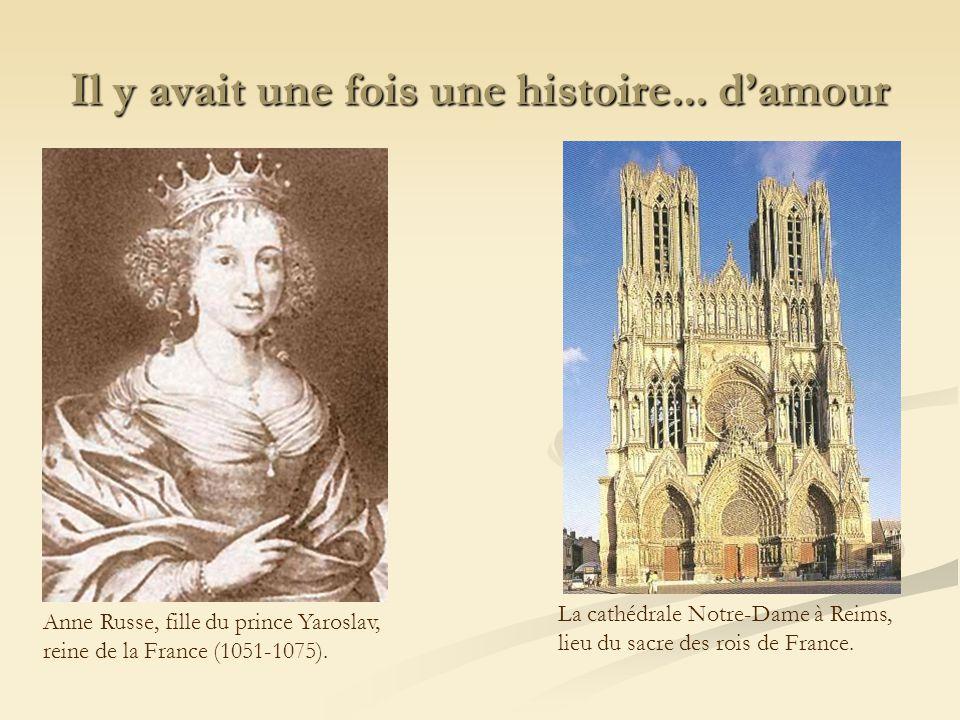 Il y avait une fois une histoire... damour Anne Russe, fille du prince Yaroslav, reine de la France (1051-1075). La cathédrale Notre-Dame à Reims, lie