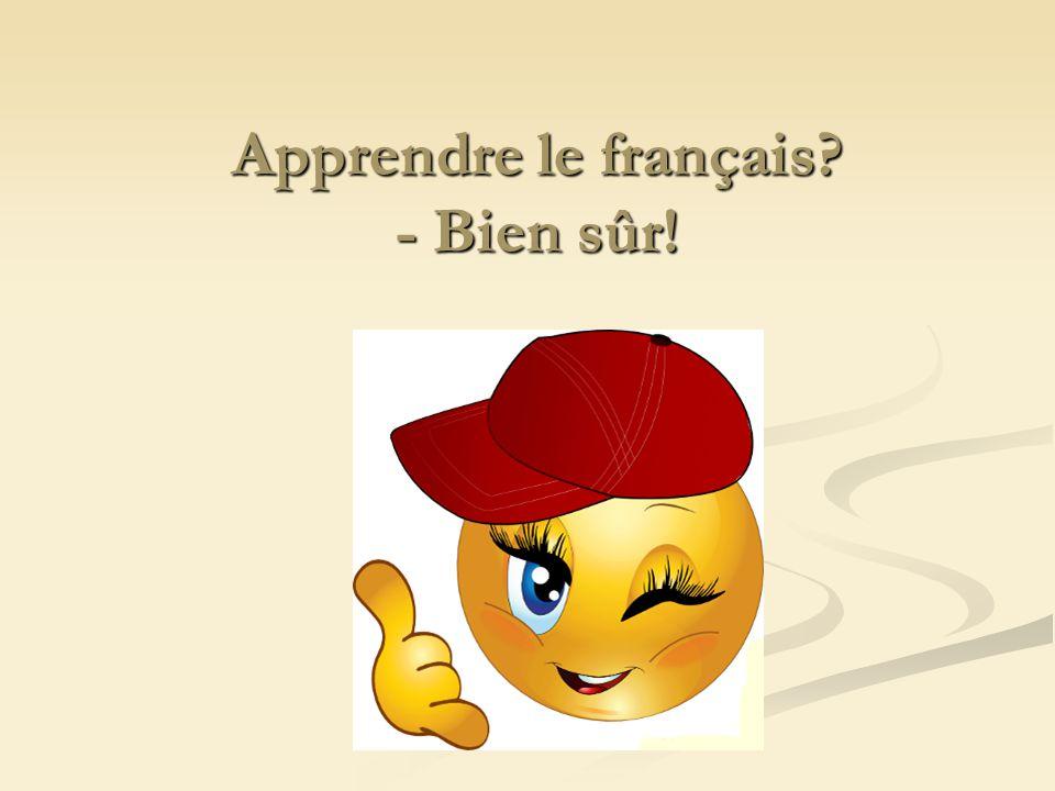 Apprendre le français? - Bien sûr!