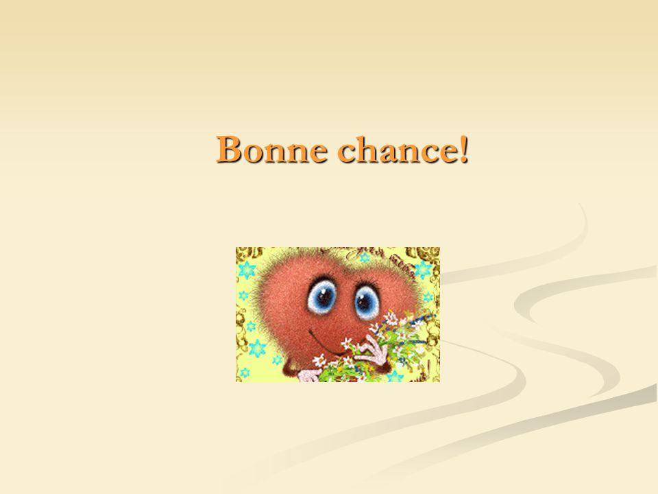 Bonne chance!