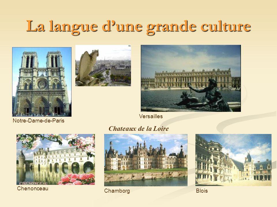 Notre-Dame-de-Paris Versailles Chateaux de la Loire Chenonceau ChamborgBlois La langue dune grande culture