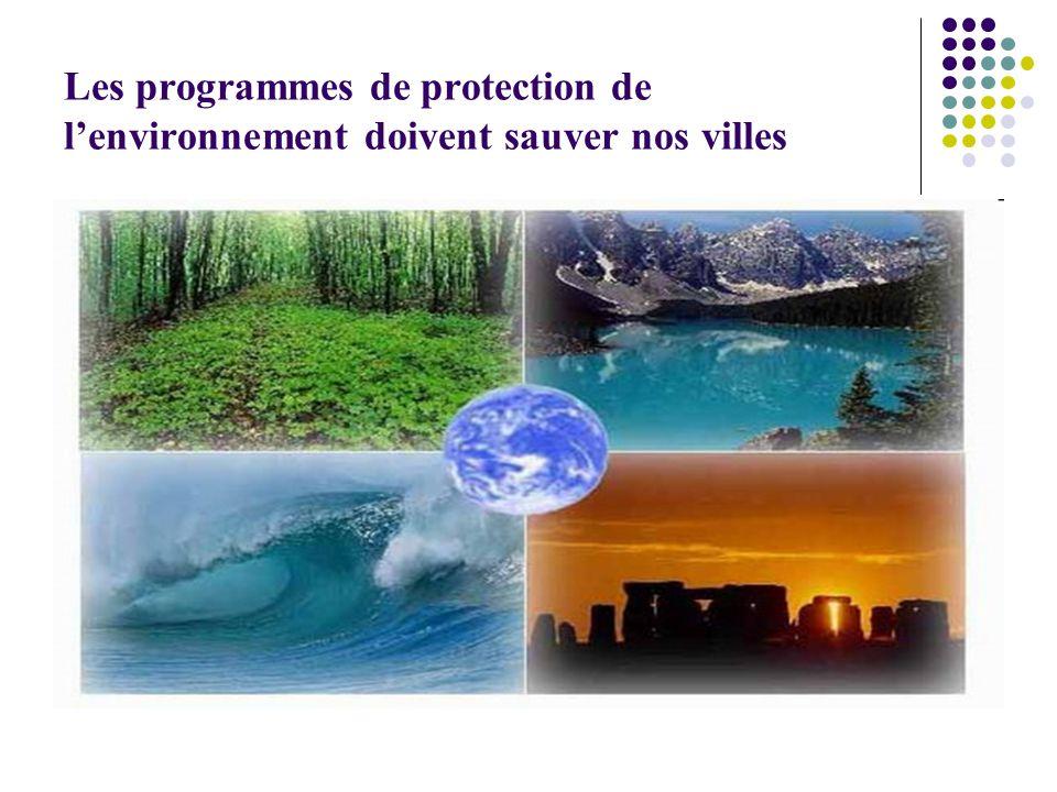Les programmes de protection de lenvironnement doivent sauver nos villes