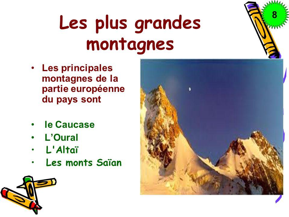 Les plus grandes montagnes Les principales montagnes de la partie européenne du pays sont le Caucase LOural L'Altaï Les monts Saïan 8