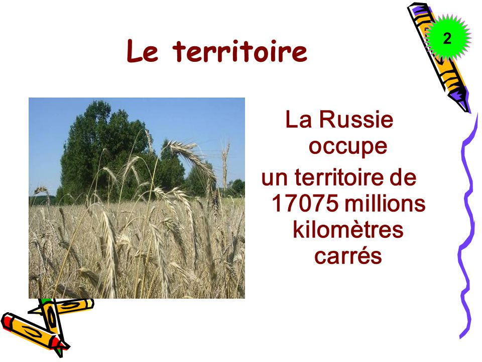 Le territoire La Russie occupe un territoire de 17075 millions kilomètres carrés 22