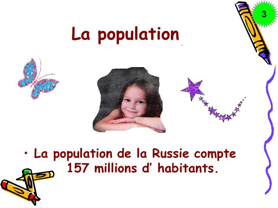 La population La population de la Russie compte 157 millions d habitants. 3