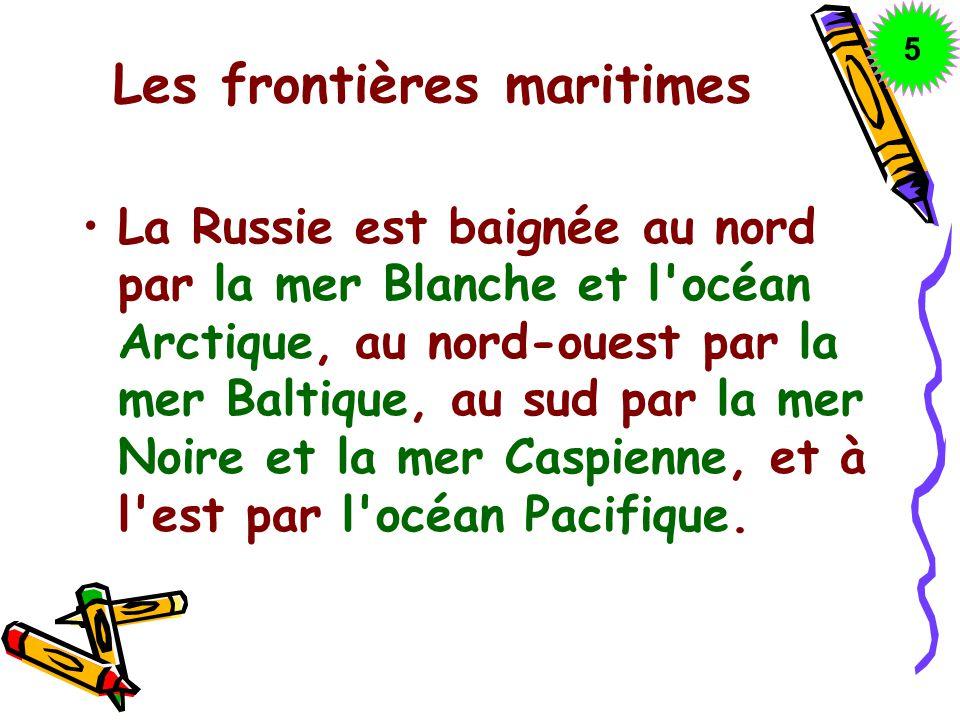 Les frontières maritimes La Russie est baignée au nord par la mer Blanche et l'océan Arctique, au nord-ouest par la mer Baltique, au sud par la mer No
