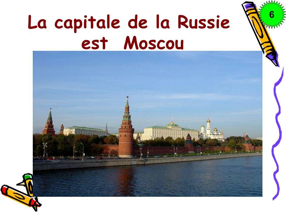 La capitale de la Russie est Moscou 6