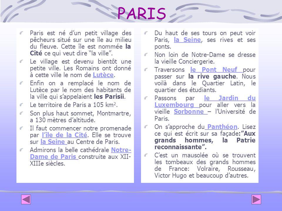 PARIS Paris est né dun petit village des pêcheurs situé sur une île au milieu du fleuve.