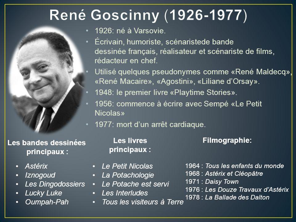 1926: né à Varsovie. Écrivain, humoriste, scénaristede bande dessinée français, réalisateur et scénariste de films, rédacteur en chef. Utilisé quelque