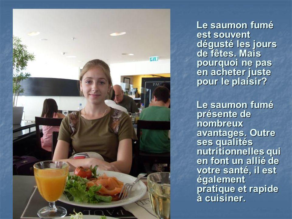 Le saumon fumé est souvent dégusté les jours de fêtes. Mais pourquoi ne pas en acheter juste pour le plaisir? Le saumon fumé est souvent dégusté les j